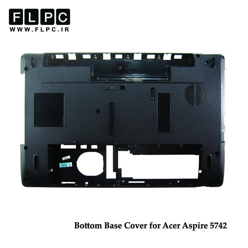 قاب کف لپ تاپ ایسر Acer Aspire 5742 Laptop Bottom Case _Cover D مشکی-رم ریدر سمت چپ