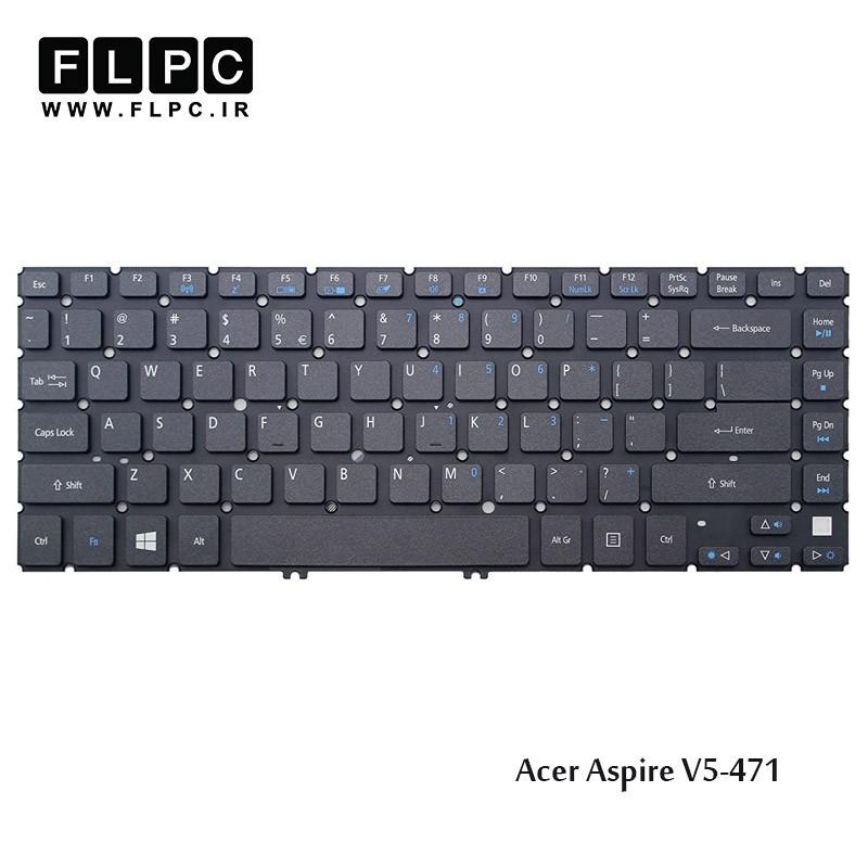 کیبورد لپ تاپ ایسر Acer Laptop Keyboard Aspire V5-471 مشکی-اینتر کوچک-بدون فریم