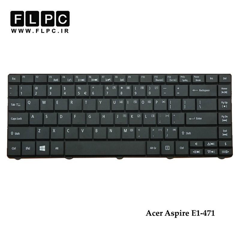 کیبورد لپ تاپ ایسر Acer Aspire E1-471 Laptop Keyboard مشکی-اینتر کوچک-بدون فریم